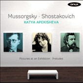 Mussorgsky: Pictures at an Exhibition; Shostakovich: Preludes, Op. 34 (exc) / Katya Apekisheva, piano