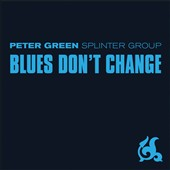 Peter Green/Peter Green Splinter Group: Blues Don't Change