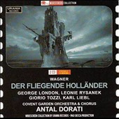 Wagner: The Flying Dutchman / George London, Leonie Rysanek, Girio Tozzi, Karl Liebl