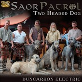 Saor Patrol: Two Headed Dog: Duncarron Electric *