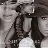 Destiny's Child: Love Songs *