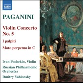Paganini: Violin Concerto No. 5; I palpiti, Op. 13; Moto perpetuo, Op. 11 / Ivan Pochekin, violin