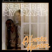 Alberta Hunter: Remember My Name