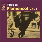 Various Artists: This Is Flamenco!, Vol. 1 [Digipak]