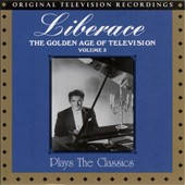 Liberace: Golden Age of Television, Vol. 3: Plays the Classics