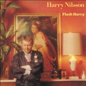 Harry Nilsson: Flash Harry [Bonus Tracks]