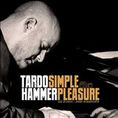 Tardo Hammer/Tardo Hammer Trio: Simple Pleasure [Digipak] *