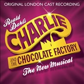 Charlie and the Chocolate Factory [Original London Cast Recording]