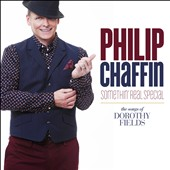 Philip Chaffin: Somethin' Real Special: The Songs of Dorothy Fields