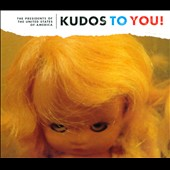The Presidents of the United States of America: Kudos to You! [Digipak]