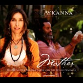 Aykanna: Mother: Honoring Our Mother Earth and the Divine Feminine [Slipcase]