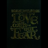 Dan Wilson: Love Without Fear [Deluxe Version]