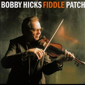 Bobby Hicks (Fiddle): Fiddle Patch
