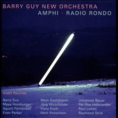 Barry Guy New Orchestra: Amphi/Radio Rondo