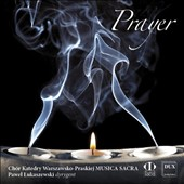 Prayer - An anthology of sacred works by Polish composers incl. Chilcott, Farcinkiewicz, Borkowski, Gorecki, Panufnik / Joanna Lukaszewska