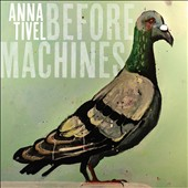 Anna Tivel: Before Machines [Digipak]