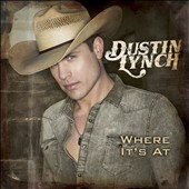 Dustin Lynch: Where It's At *