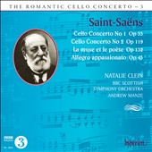 The Romantic Cello Concerto, Vol. 5: Saint-Saens: Cello Concertos nos 1 & 2; La muse et la poete; Allegro appassionato; Le Cygne / Natalie Clein, cello