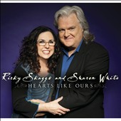 Ricky Skaggs/Sharon White: Hearts Like Ours [Digipak] *