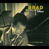 Brad Mehldau: The Art of the Trio, Vol. 3: Songs