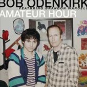 Bob Odenkirk: Amateur Hour [Digipak]