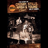 Crosby, Stills, Nash & Young: So It Goes: Story Of