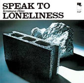 Hino Terumasa: Speak to Loneliness