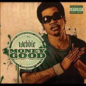 Webbie: Money Good [PA] [Digipak]