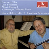 Sonatas for Cello & Piano by Francesco Cilèa, Léon Boëllmann & Alberic Magnard / Simca Heled, cello; Jonathan Zak, piano