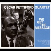 Oscar Pettiford Quartet: We Get the Message [Digipak]