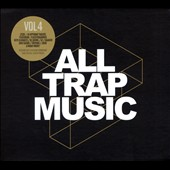Various Artists: All Trap Music, Vol. 4