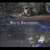 Waco Brothers: Going Down in History [Digipak] *