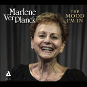Marlene VerPlanck: The Mood I'm In [Digipak]