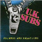 U.K. Subs: Friends and Relations *