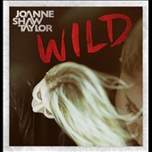 Joanne Shaw Taylor: Wild [Deluxe Edition]