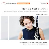 Bettina Aust: Clarinet and Piano works by Bernstein, Brahms, Burgmüller, Françaix and Widmann / Bettina Aust, Clarinet; Robert Aust, Piano