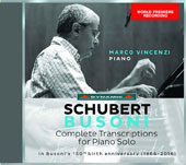 Schubert: Complete Transcriptions for Piano Solo by Busoni / Marco Vinenzi, piano
