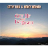 Marcy Marxer/Cathy Fink: Get Up & Do Right