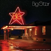 Big Star: The Best of Big Star [4/28]