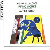 Villa-Lobos: Piano Works Vol 1 / Alfred Heller