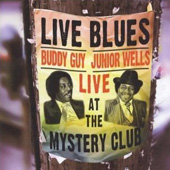 Junior Wells/Buddy Guy: Live at the Mystery Club [Remaster]