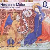 Nesciens Mater - Choral Works of Jean Mouton