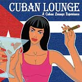 Various Artists: Cuban Lounge: A Cuban Lounge Experience [V.I. Music]