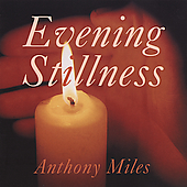 Anthony Miles: Evening Stillness