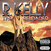 R. Kelly: TP.3 Reloaded [PA]