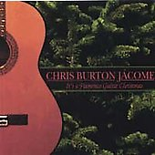 Chris Burton Jácome: It's a Flamenco Guitar Christmas