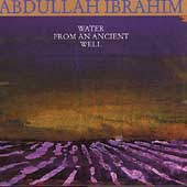 Abdullah Ibrahim: Water from an Ancient Well