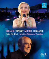 Natalie Dessay and Michel Legrand - Entre Elle & Lui, Live at the Chateau de Versailles / Natalie Dessay sings Michel Legrand's best-loved songs [Blu-ray]