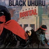 Black Uhuru: Brutal