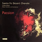 Passion / Linda Mack, Santa Fe Desert Chorale